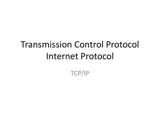 Transmission Control Protocol Internet Protocol