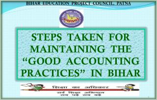 "STEPS  TAKEN  FOR MAINTAINING  THE  ""GOOD  ACCOUNTING  PRACTICES""   IN  BIHAR"