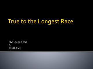 True to the Longest Race