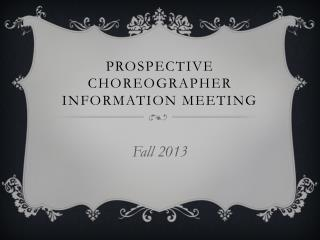 Prospective Choreographer Information Meeting