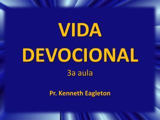 VIDA DEVOCIONAL 3a aula
