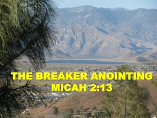 THE BREAKER ANOINTING MICAH 2:13