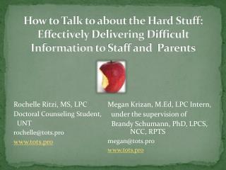 Rochelle  Ritzi, MS,  LPC Doctoral Counseling Student,   UNT rochelle@tots.pro www.tots.pro
