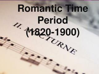 Romantic Time Period (1820-1900)