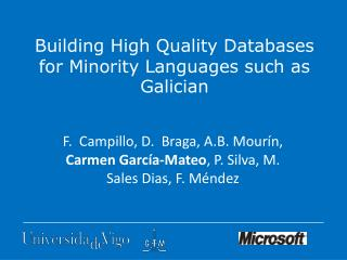 Building High Quality Databases for Minority Languages such as Galician