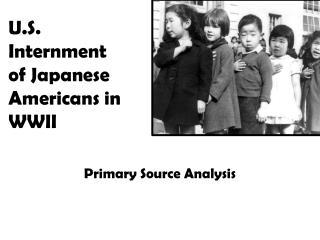 U.S. Internment  of Japanese  Americans in WWII