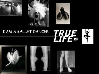 I AM A BALLET DANCER