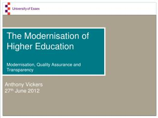 The Modernisation of Higher Education Modernisation, Quality Assurance and Transparency