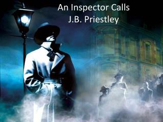 An Inspector Calls  J.B. Priestley