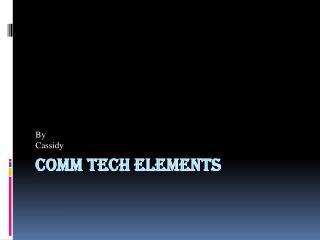 ComM  Tech Elements