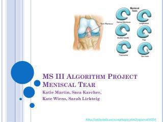 MS III Algorithm Project Meniscal  Tear