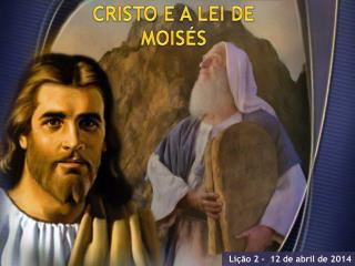 CRISTO E A LEI DE MOISÉS