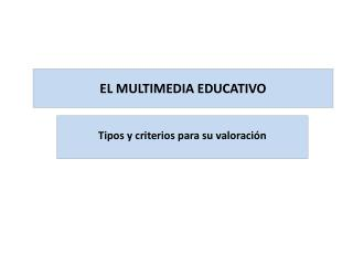 EL MULTIMEDIA EDUCATIVO