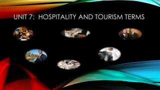 Unit  7:  Hospitality and tourism Terms