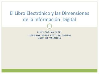 El Libro Electrónico y las Dimensiones de la Información  Digital