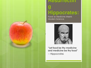 Resurrecting Hippocrates:  Food  as  Medicine Meets Modern Science