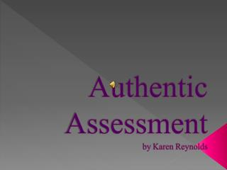 Authentic Assessment by Karen Reynolds