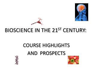BIOSCIENCE IN THE 21 ST  CENTURY:
