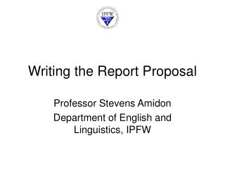 Writing the Report Proposal