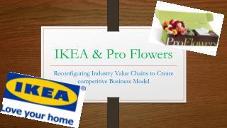 IKEA & Pro Flowers
