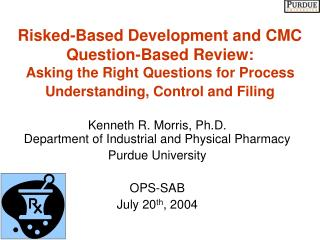 Risked-Based Development and CMC Question-Based Review: Asking the Right Questions for Process Understanding, Control an