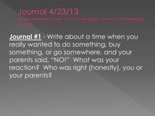Journal 4/23/13 In approximately one-half to one page answer the following  journal: