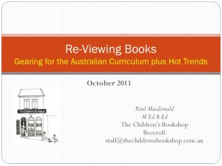 Re-Viewing Books Gearing for the Australian Curriculum plus Hot Trends