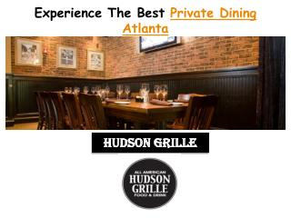Experience The Best Private Dining Atlanta