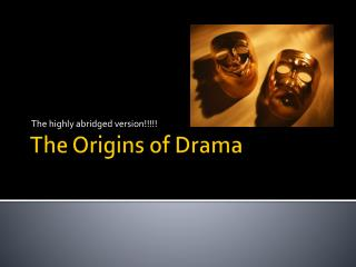 The Origins of Drama