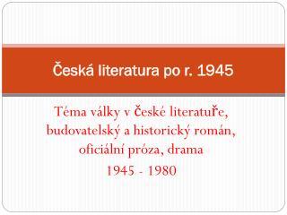 Česká literatura po r. 1945