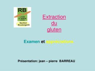Extraction  du  gluten