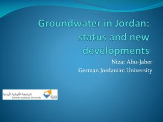 Groundwater  in Jordan: status and new  developments
