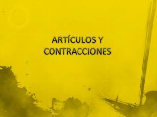 ARTÍCULOS Y CONTRACCIONES