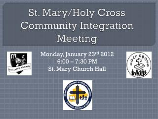 St. Mary/Holy Cross Community Integration Meeting