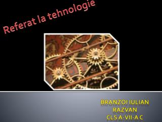 Referat  la  tehnologie