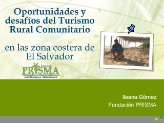 Oportunidades y desaf�os del Turismo Rural Comunitario en las zona  costera de  El  Salvador