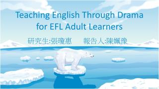 Teaching English Through Drama for EFL Adult Learners