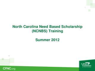 North Carolina Need Based Scholarship (NCNBS) Training Summer 2012
