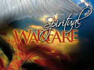"Define ""Spiritual Warfare"". In what ways does spiritual warfare affect us?"