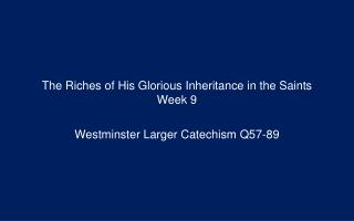 The Riches of His Glorious Inheritance in the Saints Week 9