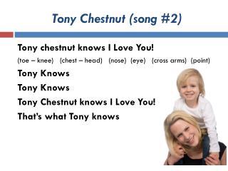 Tony Chestnut (song #2)