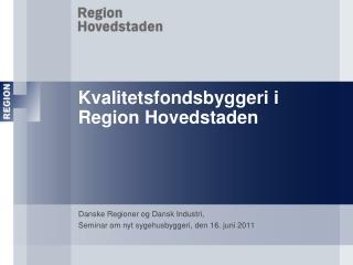 Kvalitetsfondsbyggeri i Region Hovedstaden