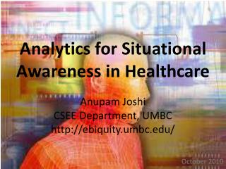 Analytics for  Situational  Awareness in Healthcare