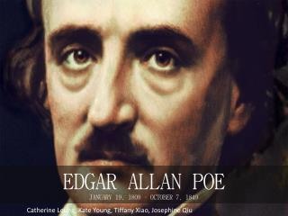 EDGAR ALLAN POE JANUARY 19, 1809 � OCTOBER 7, 1849