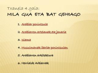 Txanela  4.gaia: MILA  GUA  ETA  BAT  GEHIAGO