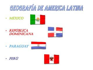 M xico   Rep blica Dominicana    Paraguay   Per