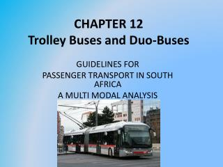 CHAPTER 12 Trolley Buses and Duo-Buses