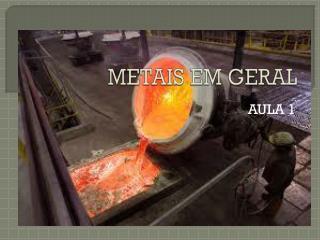METAIS EM GERAL