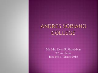 Andres  soriano  college