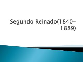 Segundo Reinado(1840-1889)